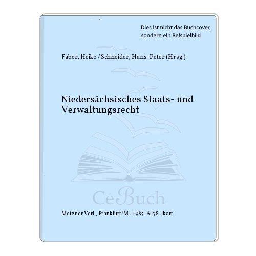 Niedersächsisches Staats- und Verwaltungsrecht: Faber, Heiko / Schneider, Hans-Peter (Hrsg.)