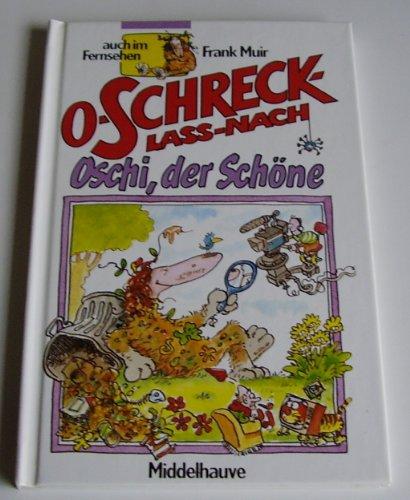 9783787693023: O-Schreck-lass-nach /Oschi, der Schöne