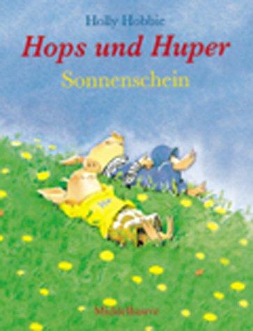 Hops und Huper. Sonnenschein. (3787695672) by Holly Hobbie