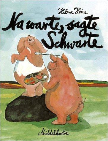 9783787696901: Na warte, sagte Schwarte: Ein Bilderbuch (Middelhauve-Bilderbuch) (German Edition)
