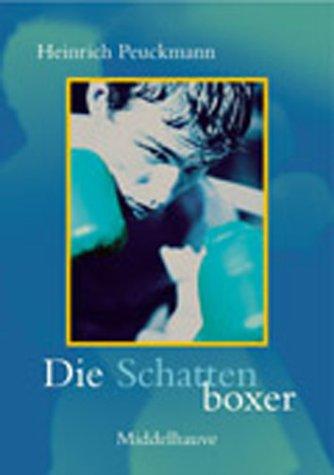 9783787697090: Die Schattenboxer: Roman (Middelhauve Literatur)