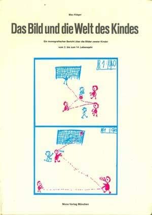 9783787900633: Das Bild und die Welt des Kindes. Ein monografischer Bericht über die Bilder zweier Kind(er) vom 2. bis zum 14. Lebensjahr