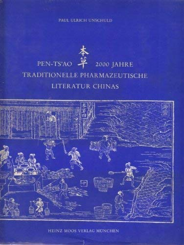 9783787900725: Pen-tsʻao: 2000 Jahre traditionelle pharmazeutische Literatur Chinas (German Edition)