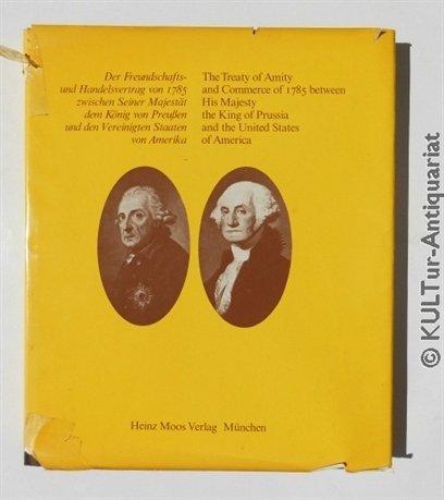Der Freundschafts- und Handelsvertrag von 1785 zwischen: Arndt, Karl John