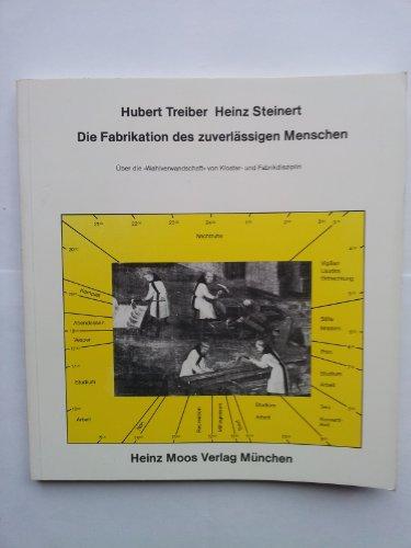 """9783787901937: Die Fabrikation des zuverlässigen Menschen: über die """"Wahlverwandtschaft von Kloster- und Fabrikdisziplin"""