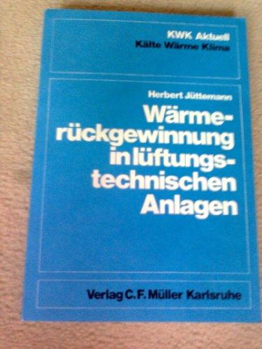 9783788070847: Wärmerückgewinnung in lüftungstechnischen Anlagen (Kälte-Wärme-Klima aktuell) (German Edition)