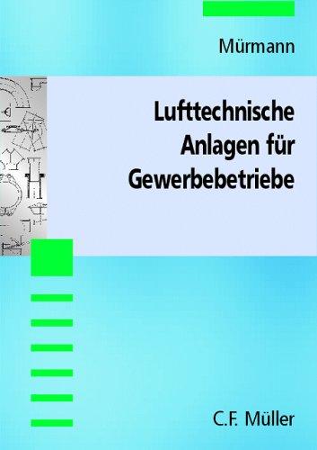 9783788075859: Lufttechnische Anlagen für Gewerbebetriebe