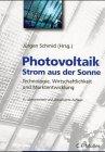 9783788075897: Photovoltaik - Strom aus der Sonne. Technologie, Wirtschaftlichkeit und Marktentwicklung (Livre en allemand)