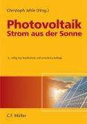 9783788077181: Photovoltaik - Strom aus der Sonne: Technologie, Wirtschaftlichkeit und Marktentwicklung