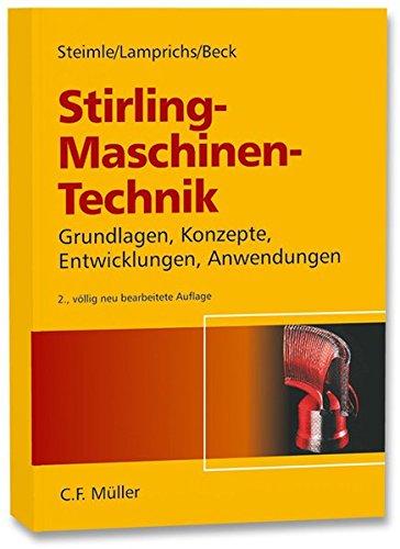 9783788077730: Stirling - Maschinen-Technik: Grundlagen, Konzepte, Entwicklungen und Anwendungen