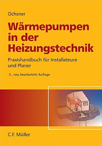 9783788077747: Wärmepumpen in der Heizungstechnik: Praxishandbuch für Installateure und Planer