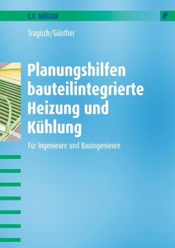 9783788078089: Planungshilfen bauteilintegrierte Heizung und Kuhlung: Fur Ingenieure und Bauingenieure