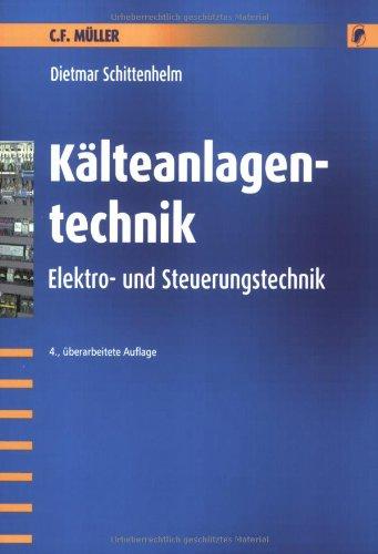 9783788078126: Kälteanlagentechnik: Elektro- und Steuerungstechnik
