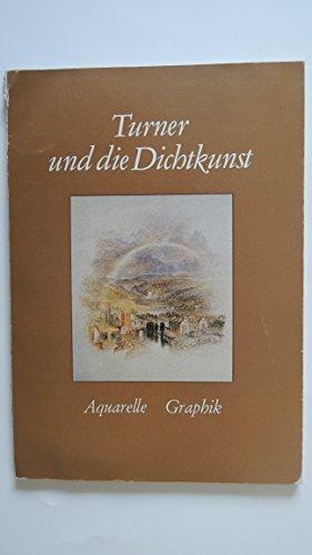 9783788095697: Turner und die Dichtkunst: Aquarelle, Graphik : [Ausstellung], Bayerische Staatsgemaldesammlungen Munchen, [15. Juni bis 1. August 1976