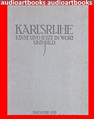 9783788096175: Karlsruhe einst und jetzt in Wort und Bild