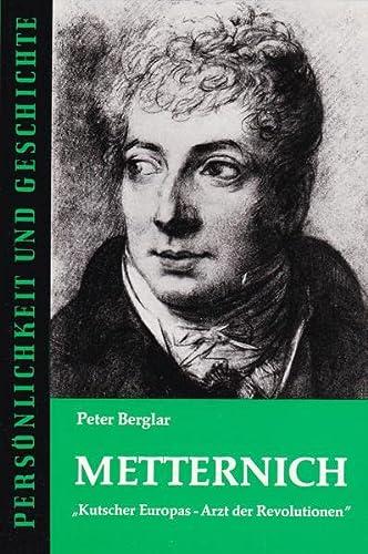 Metternich: Kutscher Europas - Arzt der Revolutionen: n/a