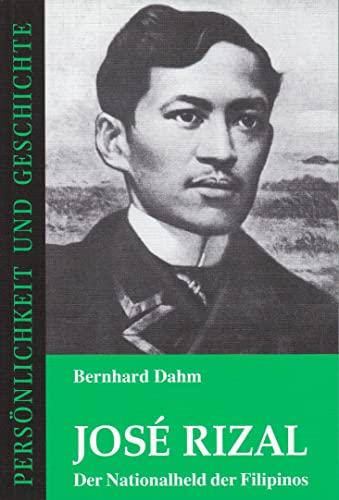 9783788101343: José Rizal: Der Nationalheld der Filipinos (Persönlichkeit und Geschichte)