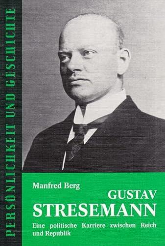 9783788101411: Gustav Stresemann: Eine politische Karriere zwischen Reich und Republik (Persönlichkeit und Geschichte) (German Edition)