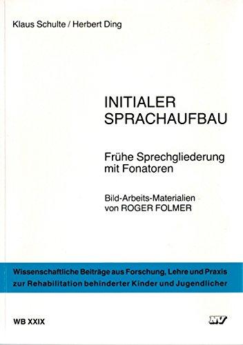 9783788302481: Initialer Sprachaufbau. Frühe Sprechgliederung mit Fonatoren