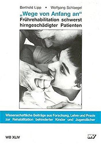 9783788302832: ' Wege von Anfang an': Frührehabilitierung schwerst hirngeschädigter Patienten