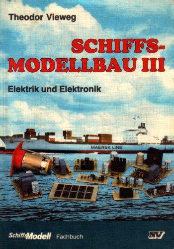 9783788306137: Schiffsmodellbau III. Elektrik und Elektronik