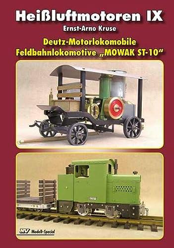 9783788316563: Heißluftmotoren IX: Deutz-Motorlokomobile Feldbahnlokomotive