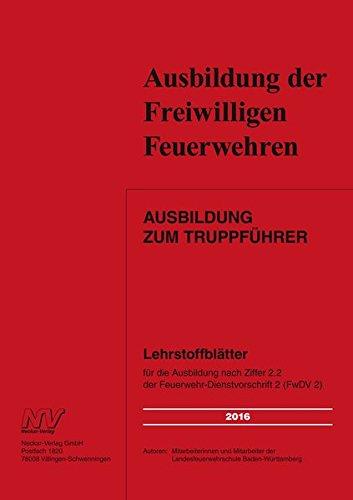 9783788339654: Ausbildung zum Truppführer: Lehrstoffblätter für die Ausbildung nach Ziffer 2.2 der Feuerwehr-Dienstvorschrift 2 (FwDV 2)
