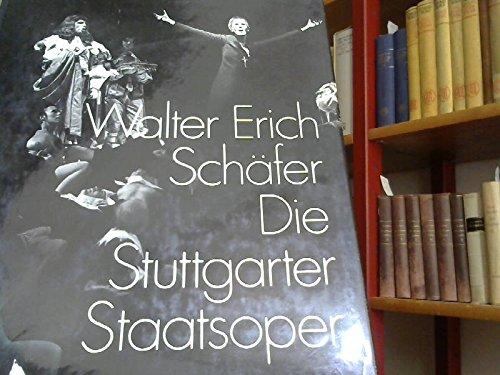 Die Stuttgarter Staatsoper 1950-1972.: Stuttgart. Sch�fer, Walter Erich.