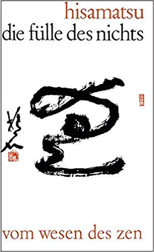 9783788500498: Die Fülle des Nichts. Vom Wesen des Zen. Eine systematische Erläuterung.