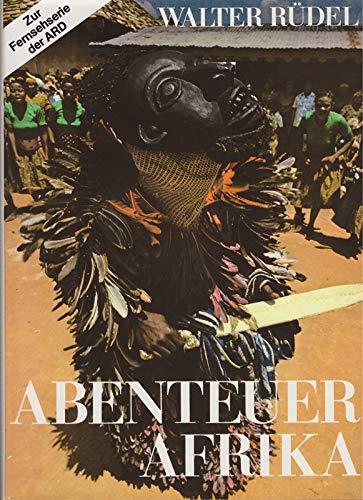 9783788502157: Abenteuer Afrika: Bericht über e. Fernsehreise zu Kultur u. Menschen d. Schwarzen Kontinents (German Edition)
