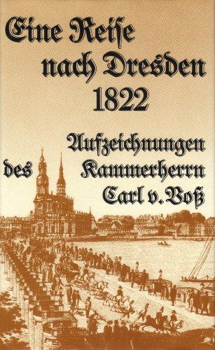 9783788502881: Eine Reise nach Dresden - 1822. Aufzeichnungen des Kammerherrn Carl von Voss