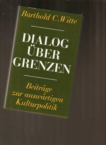 9783788503086: Dialog über Grenzen: Beiträge zur auswärtigen Kulturpolitik