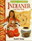 9783788601874: Entdeckt und nachgebaut - Indianer und ihre Welt