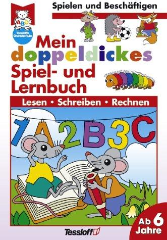 9783788602215: Mein doppeldickes Spiel- und Lernbuch. Lesen, Schreiben, Rechnen. ( Ab 6 J.).