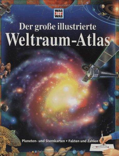 Der große illustrierte Weltraum- Atlas. Planeten- und Sternkarten. Fakten und Zahlen. (3788603941) by Burnham, Robert; Hardy, David A.