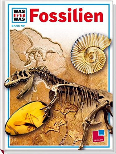 Was ist was?, Bd.69, Fossilien, Zeugen der: Lehmann, Ulrich, Reichardt,