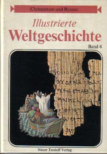 9783788605049: Illustrierte Weltgeschichte, Band 4: Christentum und Byzanz