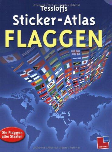 Tessloffs Sticker-Atlas Flaggen: Die Flaggen aller Staaten: Ben Denne; Natacha
