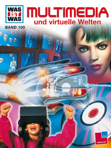 9783788606633: Was ist Was. Multimedia und virtuelle Welten. ( Ab 10 J.).