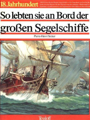 So lebten sie an Bord der grossen Segelschiffe Cover