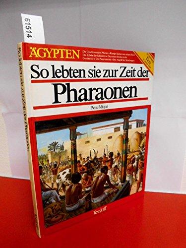 9783788608392: So lebten sie zur Zeit der Pharaonen
