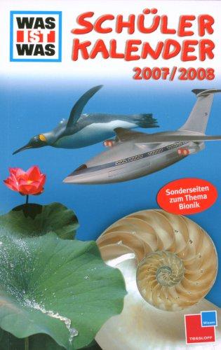 9783788614836: Was ist Was - Schülerkalender 2007 / 2008. Kalendarium von August 2007 bis Juli 2008