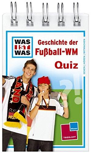 9783788618087: Geschichte der Fu�ball-WM Quiz: 120 Fragen und Antworten! Neu: Mit Spielanleitung und Punktewertung