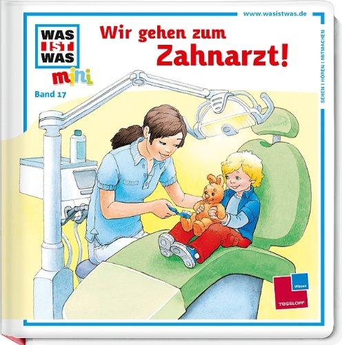 9783788619152: Was ist was mini 17: Wir gehen zum Zahnarzt!