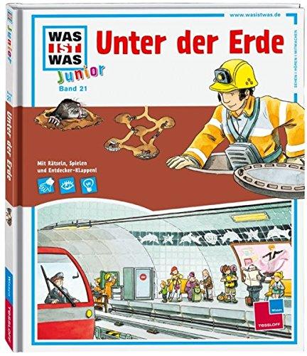 WAS IST WAS Junior Band 21. Unter der Erde: Tunnels und Höhlen, Kanalisation und Bodenschätze - Herrmann Dr., Heike und Dirk Hennig