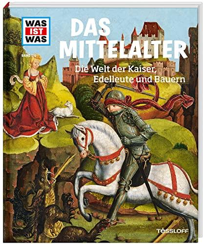 9783788620462: Mittelalter. Die Welt der Kaiser, Edelleute und Bauern