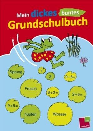 9783788624552: Mein dickes buntes Grundschulbuch