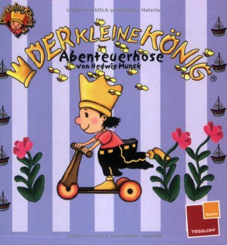 9783788631819: Der kleine König. Abenteuerhose