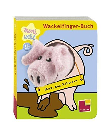 9783788631987: Wackelfinger-Buch: Max, das Schwein
