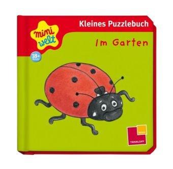 Miniwelt: Erstes Puzzlebuch. Im Garten - Irmtraut Teltau